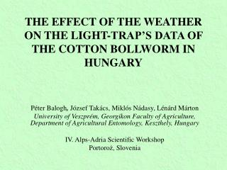 THE EFFECT OF THE WEATHER ON THE LIGHT-TRAP�S DATA OF THE COTTON BOLLWORM IN HUNGARY