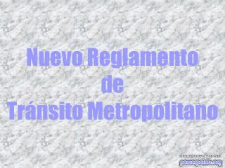Nuevo Reglamento de Tránsito Metropolitano
