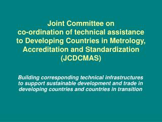Joint Committee on co-ordination of technical assistance to Developing Countries in Metrology, Accreditation and Standar