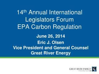 14 th  Annual International  Legislators Forum EPA Carbon Regulation