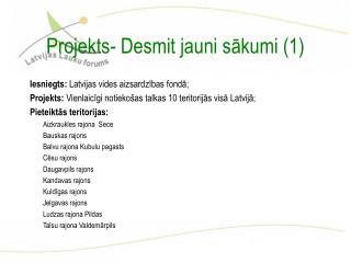 Projekts- Desmit jauni sākumi (1)