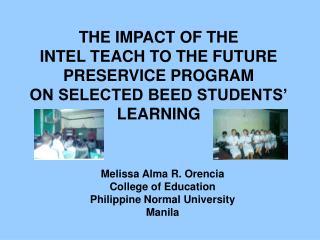 Melissa Alma R. Orencia College of Education Philippine Normal University Manila