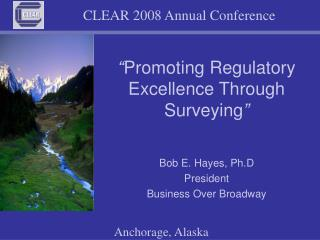 """"""" Promoting Regulatory Excellence Through Surveying """""""