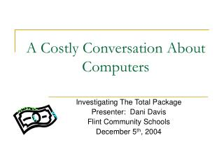 A Costly Conversation About Computers