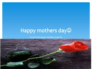 Happy mothers day 