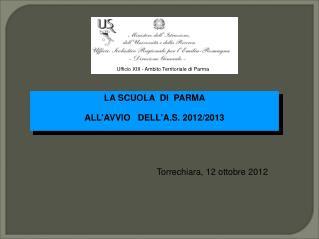 LA SCUOLA  DI  PARMA    ALL'AVVIO   DELL'A.S. 2012/2013
