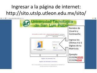 Ingresar a la página de internet: sito.utslp.utleon.mx/sito/