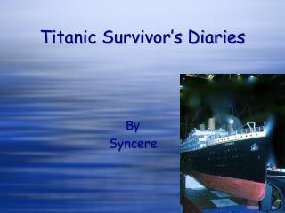 Titanic Survivor s Diaries