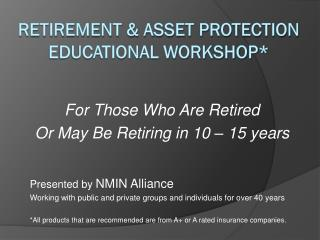 Retirement & Asset Protection  Educational Workshop*
