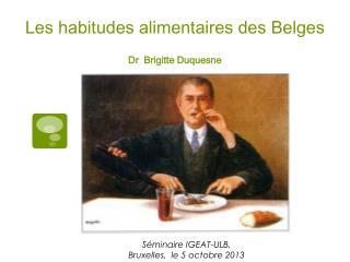 Les habitudes alimentaires des Belges Dr  Brigitte Duquesne