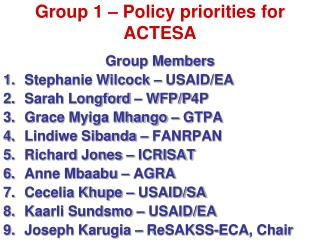 Group 1 – Policy priorities for ACTESA