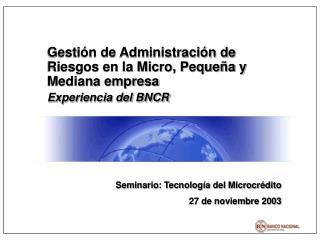 Gestión de Administración de Riesgos en la Micro, Pequeña y Mediana empresa Experiencia del BNCR