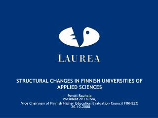 STRUCTURAL CHANGES IN FINNISH UNIVERSITIES OF  APPLIED SCIENCES