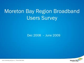 Moreton Bay Region Broadband Users Survey