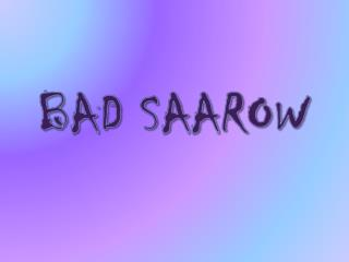 BAD SAAROW