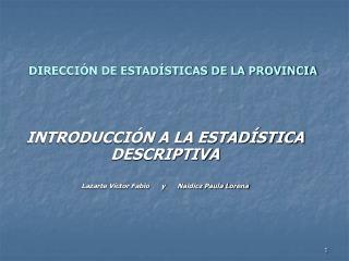 DIRECCI�N DE ESTAD�STICAS DE LA PROVINCIA