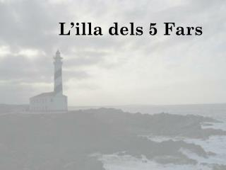 L'illa dels 5 Fars