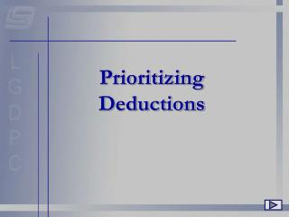Prioritizing Deductions