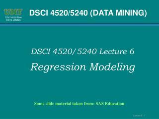Some slide material taken from: SAS Education