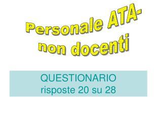 QUESTIONARIO risposte 20 su 28