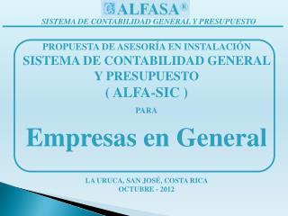 PROPUESTA DE ASESORÍA EN INSTALACIÓN SISTEMA DE CONTABILIDAD GENERAL Y PRESUPUESTO ( ALFA-SIC )