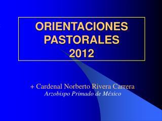 ORIENTACIONES PASTORALES 2012