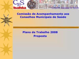 Comissão de Acompanhamento aos Conselhos Municipais de Saúde
