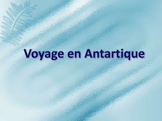 Voyage en  Antartique