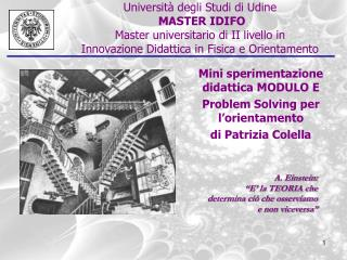 Mini sperimentazione didattica MODULO E Problem Solving per l�orientamento di Patrizia Colella