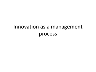 Innovation as a Management Process