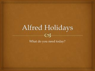 Alfred  Holidays