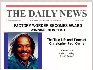 The True Life Story of Christopher Paul Curtis   By  Janelle Colosi Kathryn Hurley Susan Kenien