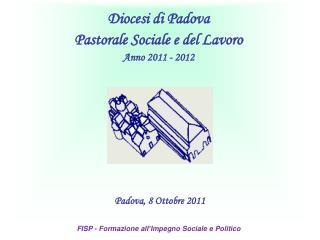 Padova, 8 Ottobre 2011