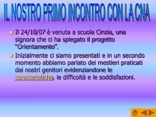 """Il 24/10/07 è venuta a scuola Cinzia, una signora che ci ha spiegato il progetto """"Orientamento""""."""
