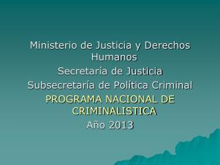 Ministerio de Justicia y Derechos Humanos Secretaría de Justicia
