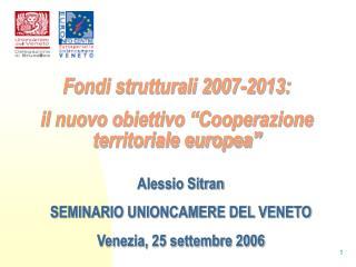 """Fondi strutturali 2007-2013:  il nuovo obiettivo """"Cooperazione territoriale europea"""""""