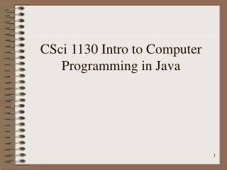 CSci 1130 Intro to Computer Programming in Java