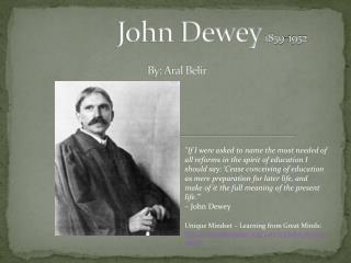 John Dewey  1859-1952  By: Aral Belir