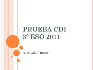 PRUEBA CDI  3º ESO 2011