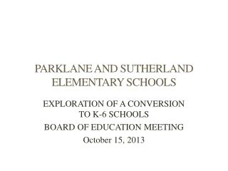 PARKLANE AND SUTHERLAND ELEMENTARY SCHOOLS