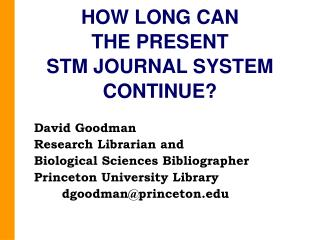 HOW LONG CAN  THE PRESENT STM JOURNAL SYSTEM  CONTINUE?