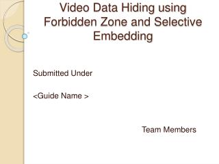 Video Data Hiding using Forbidden Zone and Selective Embedding