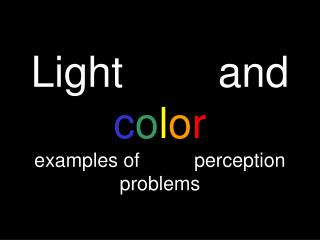 Light        and        color    examples of          perception problems