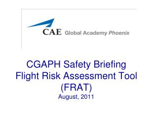 CGAPH Safety Briefing Flight Risk Assessment Tool  (FRAT) August, 2011