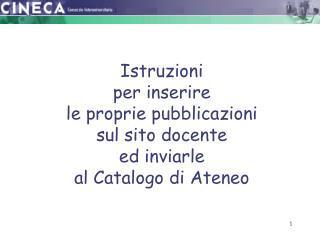 Il personale non docente mediante il sito analogo:  docente.cineca.it/altropersonale/