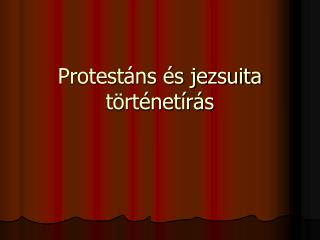 Protest�ns �s jezsuita t�rt�net�r�s