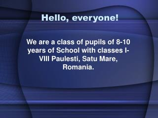 Hello, everyone!