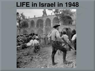 LIFE in Israel in 1948