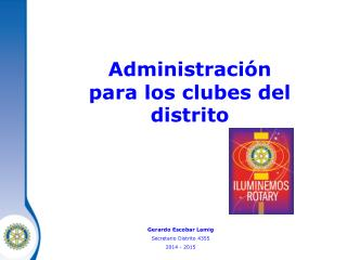 Administración  para los clubes del distrito