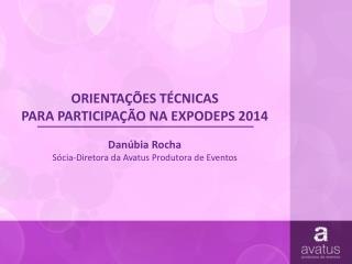 ORIENTAÇÕES TÉCNICAS PARA  PARTICIPAÇÃO NA  EXPODEPS 2014